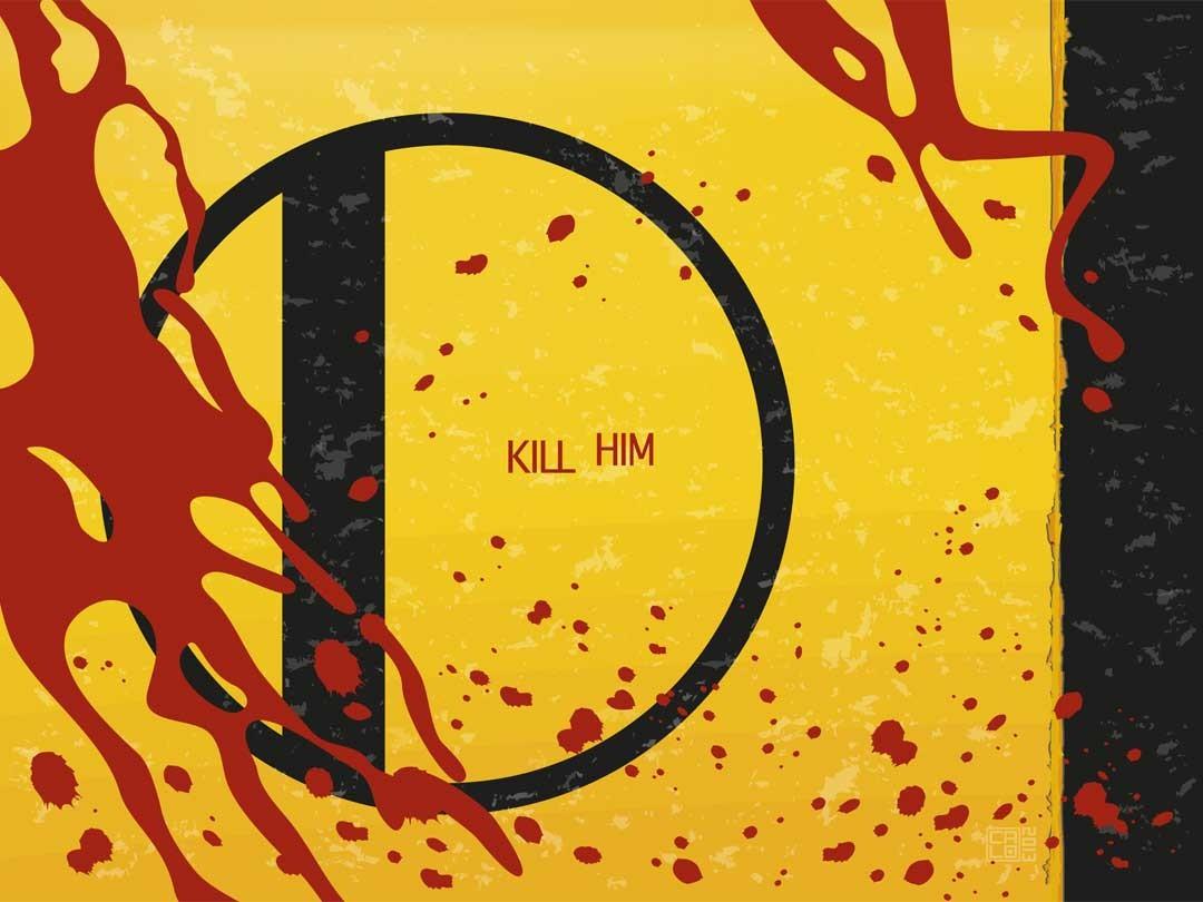 Kill Him | Poster | Inside Gallery