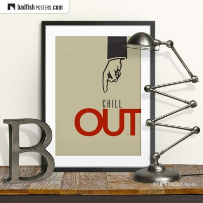 Chill Out | Graphic Poster | © BadFishPosters.com
