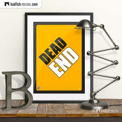 Dead End | Graphic Poster | © BadFishPosters.com