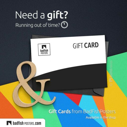 Running Out Of Time? | Need A Gift? | Gift Cards from BadFishPosters | © BadFishPosters.com