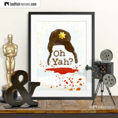 Fargo | Oh Yah? | Movie Art Poster | © BadFishPosters.com