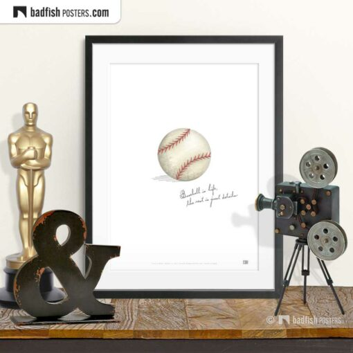 Field Of Dreams | Baseball Is Life | Movie Art Poster | © BadFishPosters.com