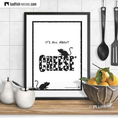 It's All About Cheese | Comic Style Poster | © BadFishPosters.com