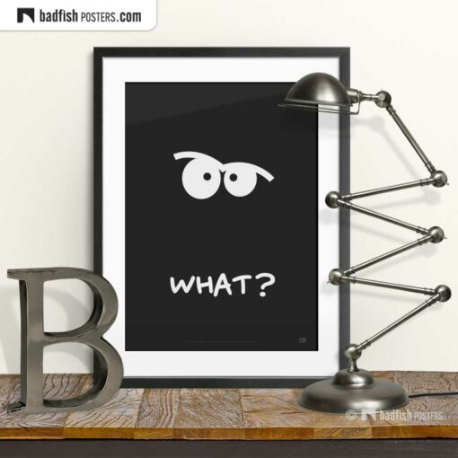 What? | Comic Style Poster | © BadFishPosters.com