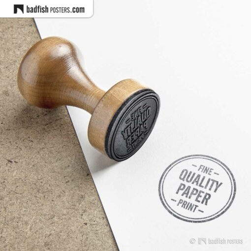 Fine Quality Paper Print | Quality Stamp | © BadFishPosters.com