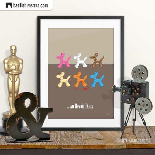 Reservoir Dogs - Au Revoir Dogs   Movie Art Poster   © BadFishPosters.com
