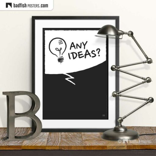 Any Ideas? | Comic Style Speech Bubble Poster | © BadFishPosters.com