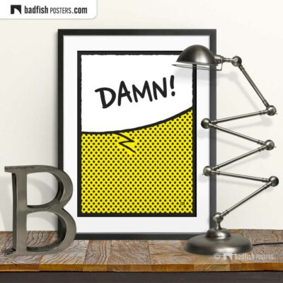 Damn! | Comic Style Speech Bubble Poster | © BadFishPosters.com