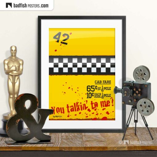 Taxi Driver | You Talkin' To Me? | Movie Art Poster | © BadFishPosters.com