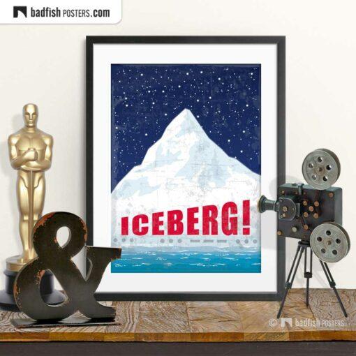 Titanic | Iceberg! | Movie Art Poster | © BadFishPosters.com