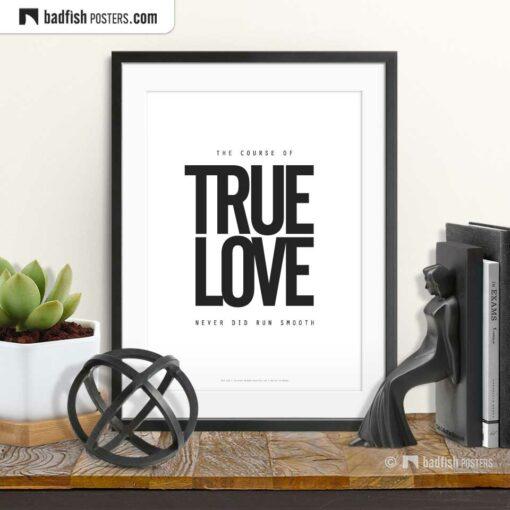True Love | Typographic Poster | © BadFishPosters.com