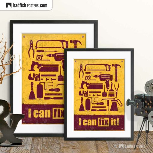 I Can Fix It | Motivational DIY Poster | Gallery Image | © BadFishPosters.com