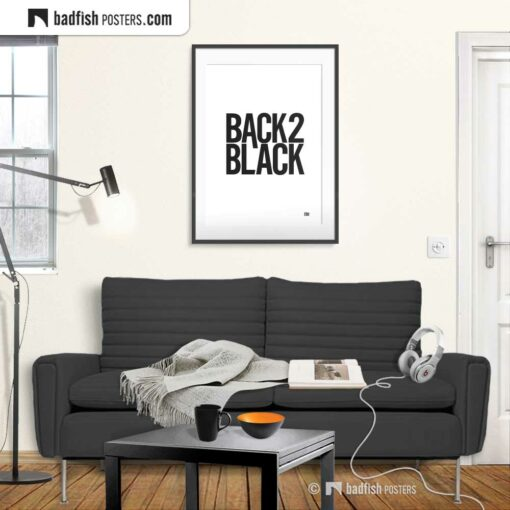 Back To Black | Typographic Poster | Gallery Image | © BadFishPosters.com