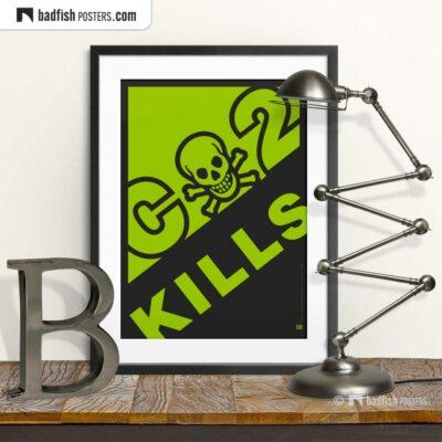 CO2 Kills | Alarming Graphic Poster | © BadFishPosters.com