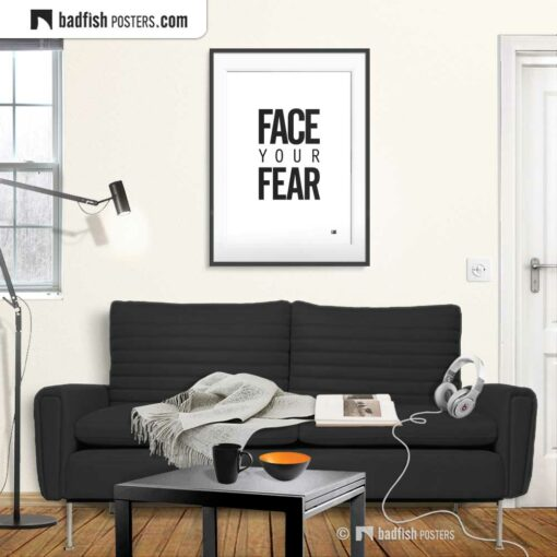 Face Your Fear | Typographic Poster | Gallery Image | © BadFishPosters.com