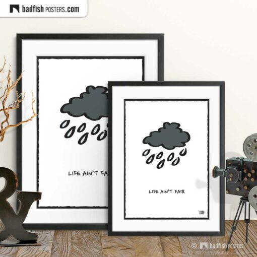 Life Ain't Fair | Motivational Comic Style Poster | Gallery Image | © BadFishPosters.com