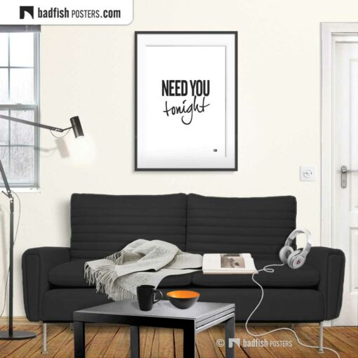 Need You Tonight | Typographic Poster | Gallery Image | © BadFishPosters.com