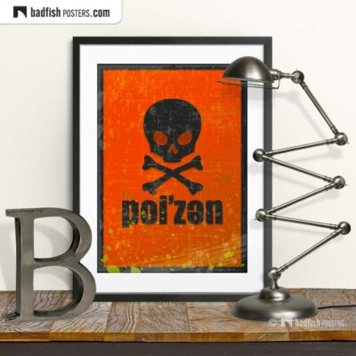 Poi'zen | Poizen | Poison | Graphic Poster | © BadFishPosters.com