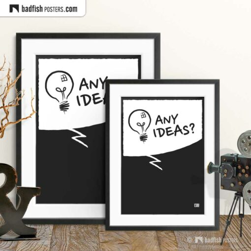 Any Ideas? | Comic Style Speech Bubble Poster | Gallery Image | © BadFishPosters.com