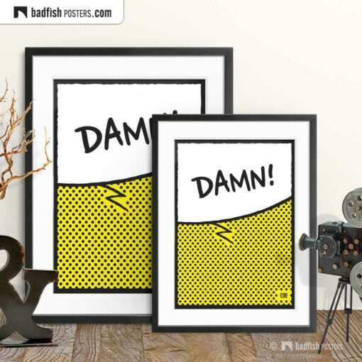 Damn! | Comic Style Speech Bubble Poster | Gallery Image | © BadFishPosters.com