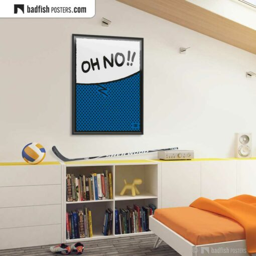 Oh No!! | Comic Style Speech Bubble Poster | Gallery Image | © BadFishPosters.com