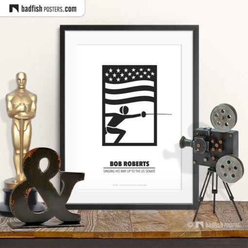 Bob Roberts | Fencing | Minimal Movie Poster | © BadFishPosters.com