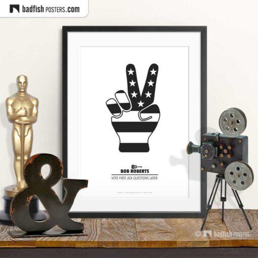 Bob Roberts | Victory Hand | Minimal Movie Poster | © BadFishPosters.com