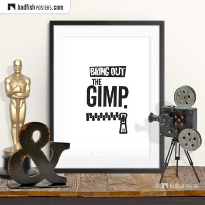 Bring Out The Gimp | Typographic Movie Poster | © BadFishPosters.com