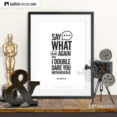 Say What Again | Typographic Movie Poster | © BadFishPosters.com