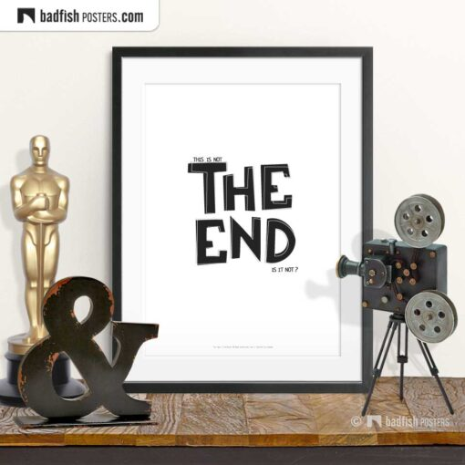 The End | Typographic Movie Poster | © BadFishPosters.com